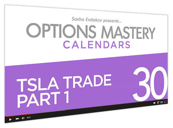 Calendars Options Mastery Course Thumbnail for Module 30 TSLA Trade Part 1