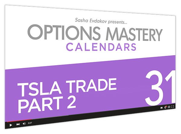 Calendars Options Mastery Course Thumbnail for Module 31 TSLA Trade Part 2