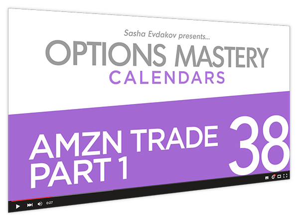 Calendars Options Mastery Course Thumbnail for Module 38 AMZN Trade Part 1