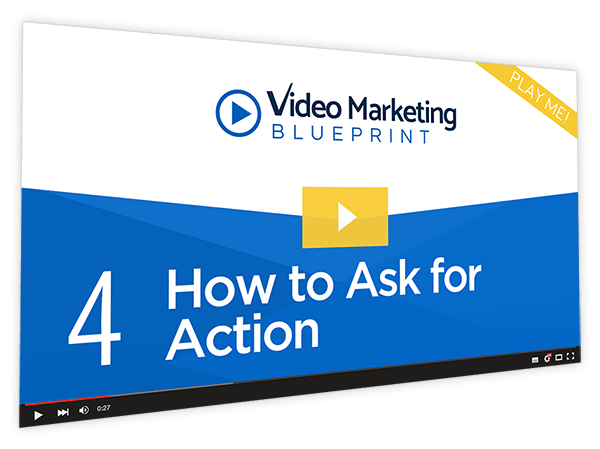 Video Marketing Blueprint Course Thumbnail for Module 4 - How to Ask for Action
