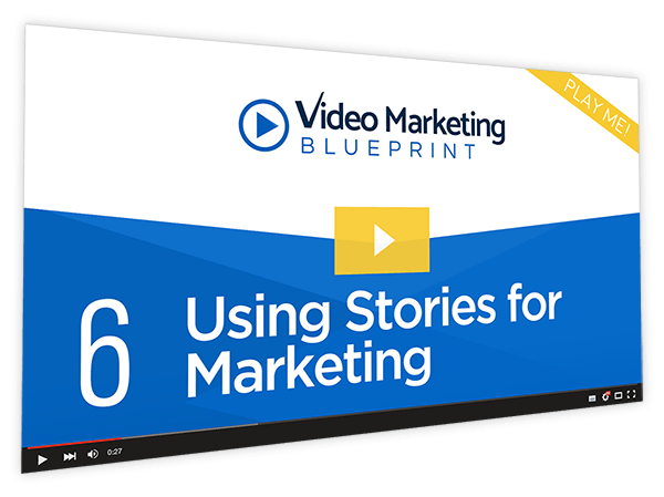 Video Marketing Blueprint Course Thumbnail for Module 6 -Using Stories for Marketing