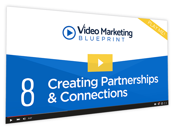 Video Marketing Blueprint Course Thumbnail for Module 8 - Creating Partnerships & Connections