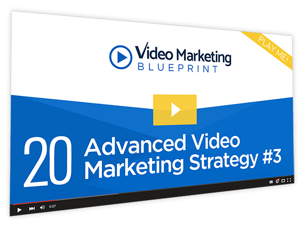 Video Marketing Blueprint Course Thumbnail for Module 20 - Advanced Video Marketing Strategy #3