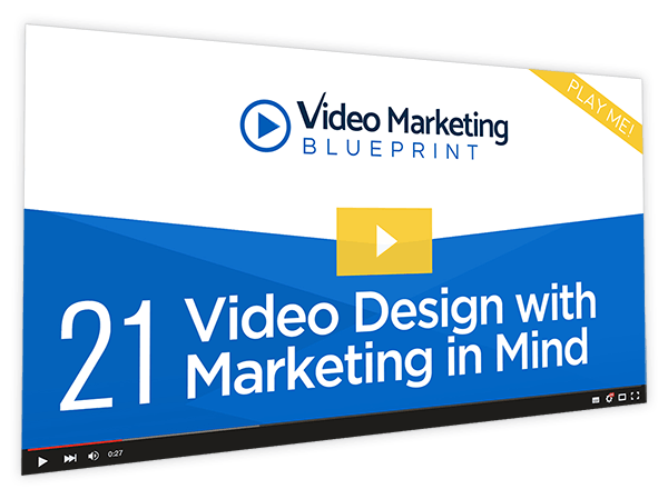 Video Marketing Blueprint Course Thumbnail for Module 21 - Video Design with Marketing in Mind