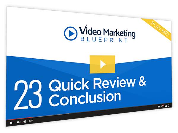 Video Marketing Blueprint Course Thumbnail for Module 23 - Quick Review & Conclusion