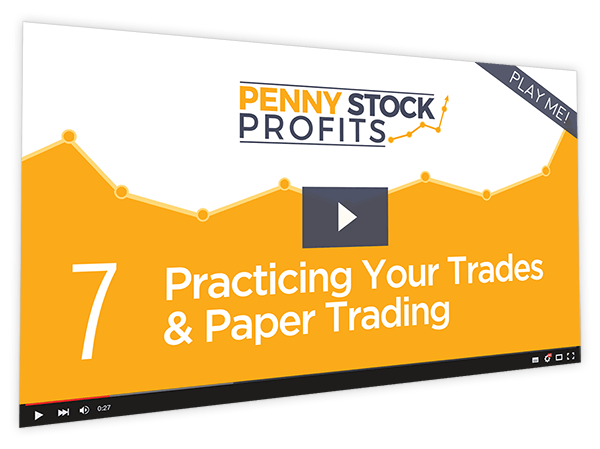 Penny Stock Profits Course Thumbnail for Module 7 - Practicing Your Trades & Paper Trading