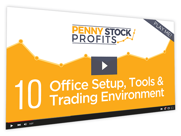 Penny Stock Profits Course Thumbnail for Module 10 - Office Setup, Tools & Trading Environment