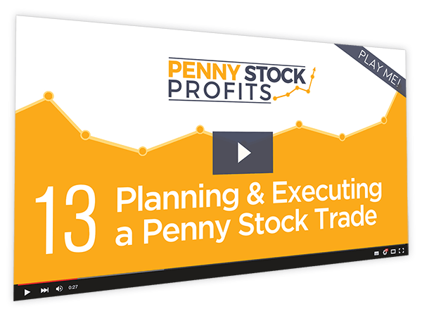 Penny Stock Profits Course Thumbnail for Module 13 - Planning & Executing a Penny Stock Trade