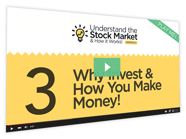 Understanding the Stock Market and How it Works v2 Course Thumbnail for Module 3 - Why Invest & How You Make Money