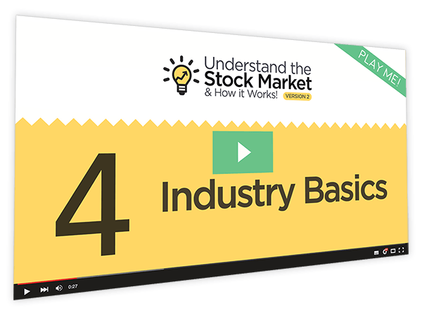 Understanding the Stock Market and How it Works v2 Course Thumbnail for Module 4 - Industry Basics