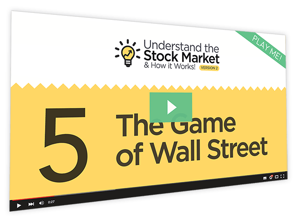 Understanding the Stock Market and How it Works v2 Course Thumbnail for Module 5 - The Game of Wall Street