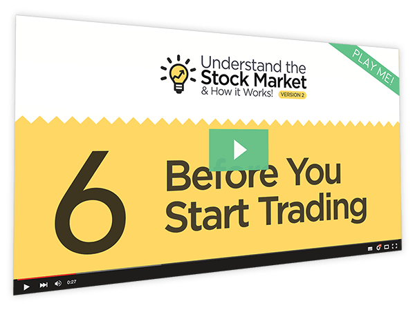 Understanding the Stock Market and How it Works v2 Course Thumbnail for Module 6 - Before You Start Trading
