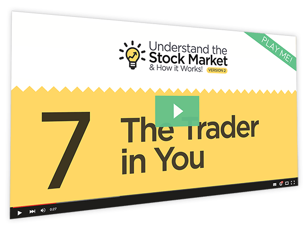 Understanding the Stock Market and How it Works v2 Course Thumbnail for Module 7 - The Trader in You