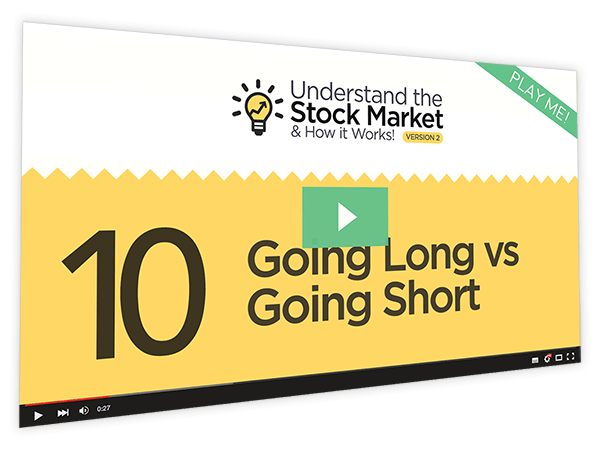 Understanding the Stock Market and How it Works v2 Course Thumbnail for Module 10 - Going Long vs Going Short