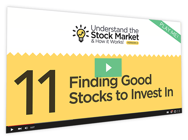 Understanding the Stock Market and How it Works v2 Course Thumbnail for Module 11 - Finding Good stocks to Invest in