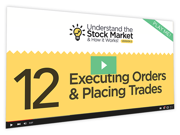 Understanding the Stock Market and How it Works v2 Course Thumbnail for Module 12 - Executing Orders & Placing Trades