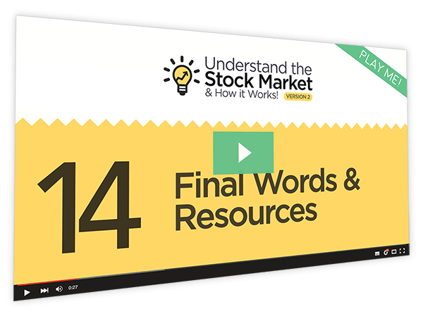 Understanding the Stock Market and How it Works v2 Course Thumbnail for Module 14 - Final Words & Resources