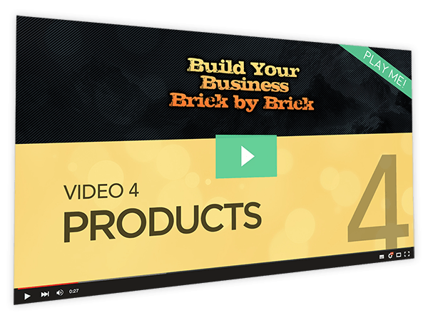 Build Your Business Brick by Brick Course Thumbnail for Module 4 Products