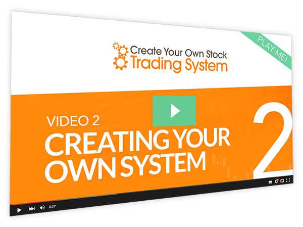 Create Your Own Stock Trading System Course Thumbnail for Module 2 Creating Your Own System
