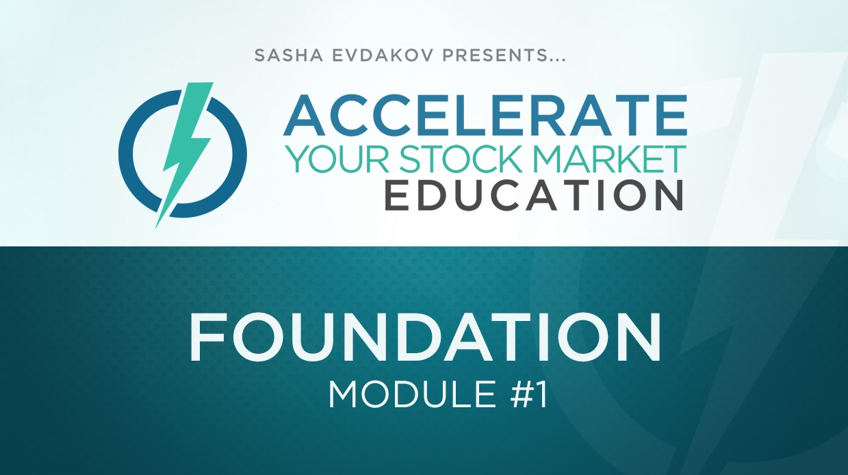 Accelerate Your Stock Market Education Course Thumbnail for Module 1 Foundation