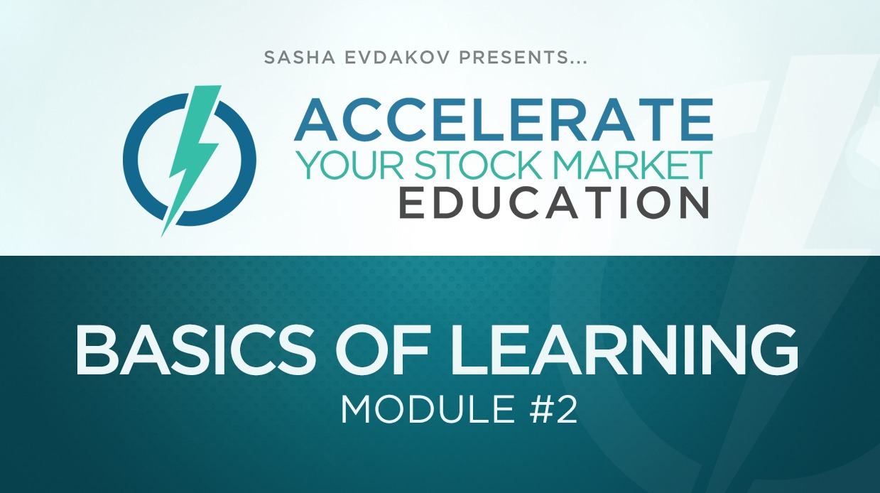 Accelerate Your Stock Market Education Course Thumbnail for Module 2 Basics of Learning