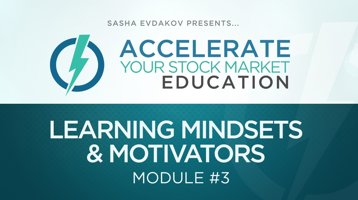 Accelerate Your Stock Market Education Course Thumbnail for Module 3 Learning Mindsets & Motivators