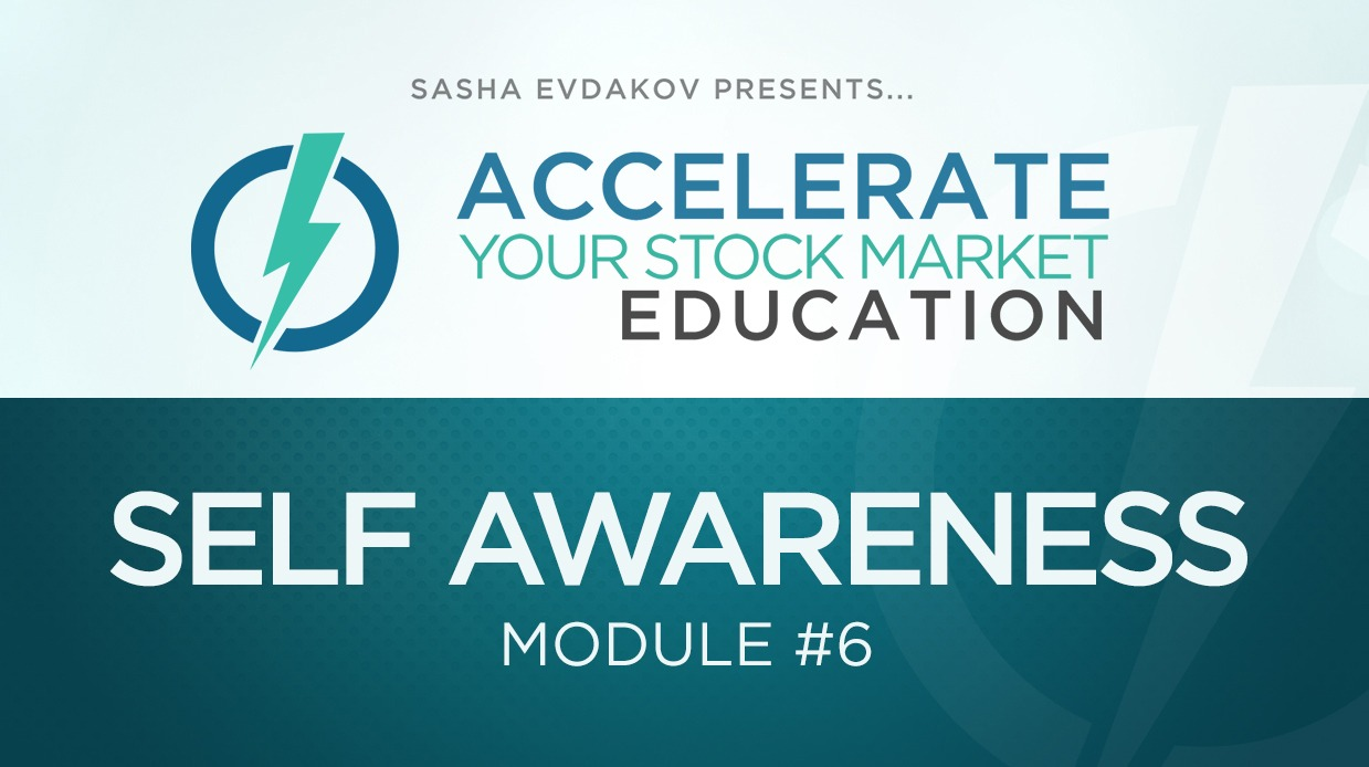Accelerate Your Stock Market Education Course Thumbnail for Module 6 Self Awareness