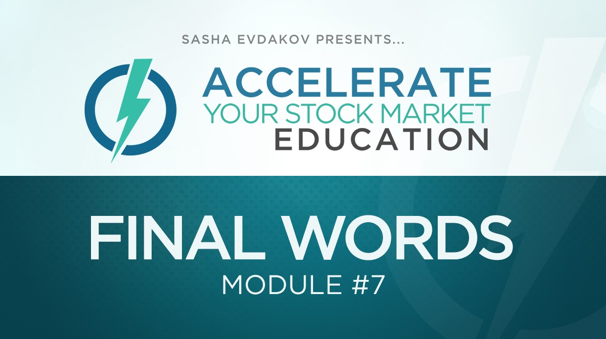 Accelerate Your Stock Market Education Course Thumbnail for Module 7 Final Words