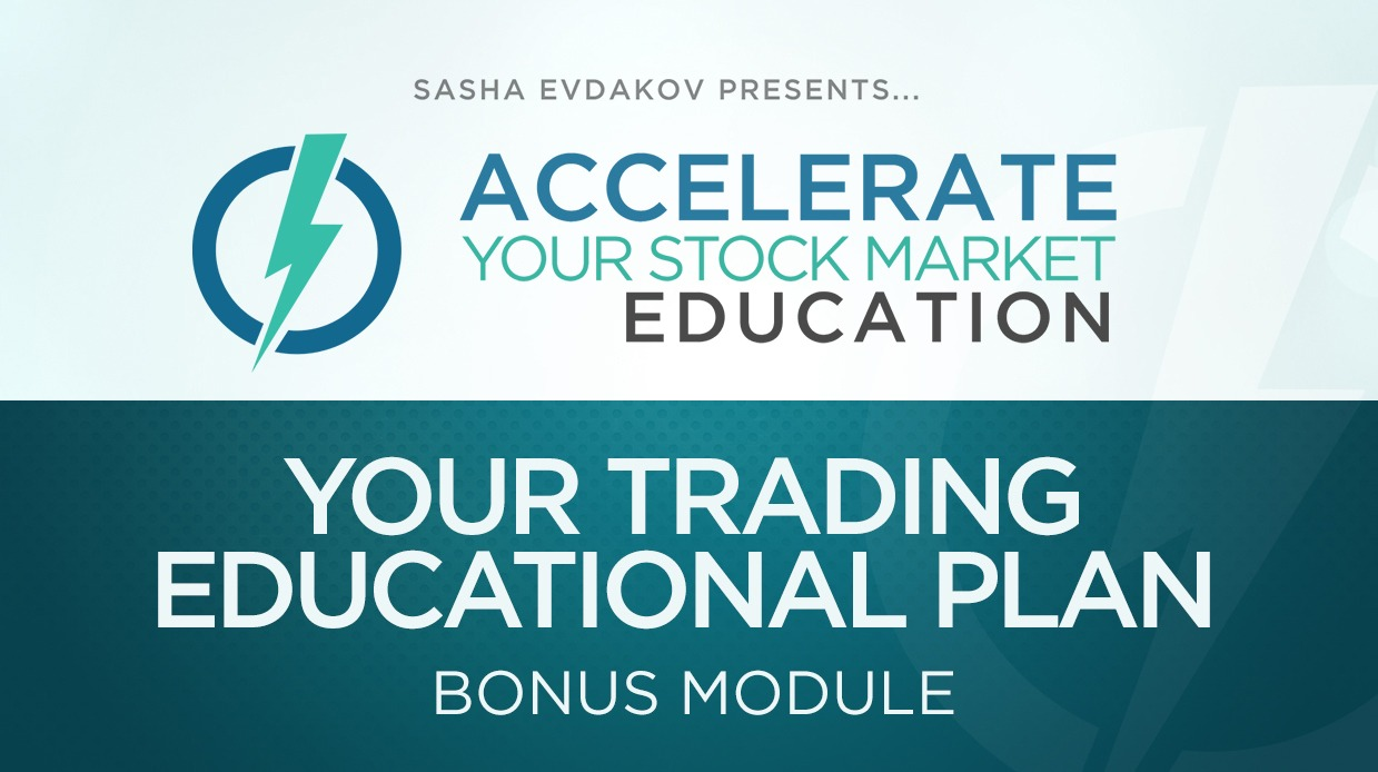 Accelerate Your Stock Market Education Course Thumbnail for Module 8 Your Trading Educational Plan Bonus