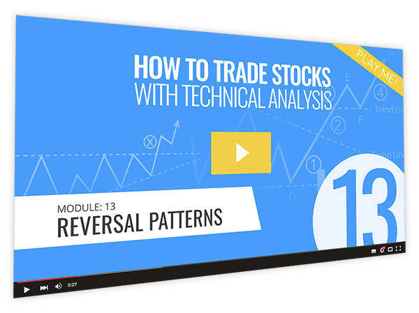 How to Trade Stocks with Technical Analysis Course Thumbnail for Module 13 Reversal Patterns