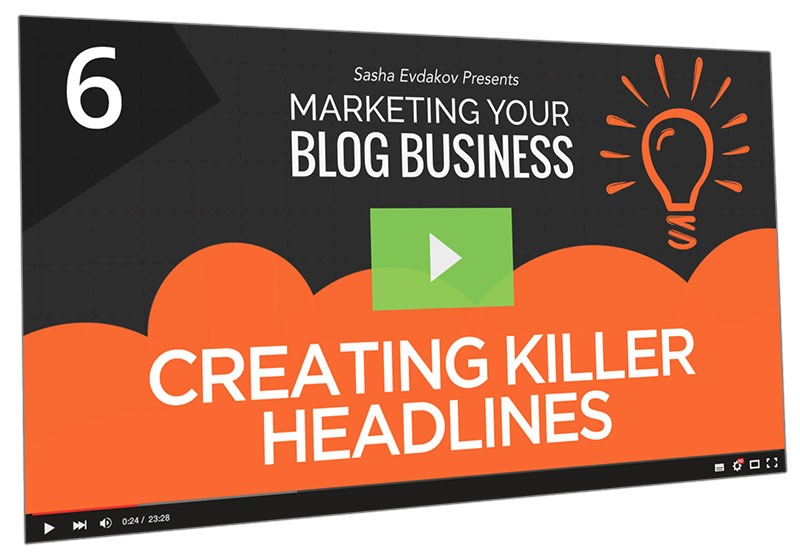 Marketing Your Blog Business Course Thumbnail for Module 6 Creating Killer Headlines