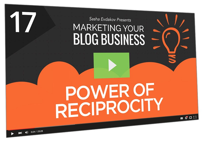 Marketing Your Blog Business Course Thumbnail for Module 17 Power of Reciprocity