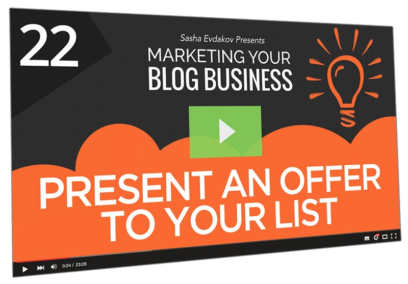 Marketing Your Blog Business Course Thumbnail for Module 22 Present an Offer to Your List