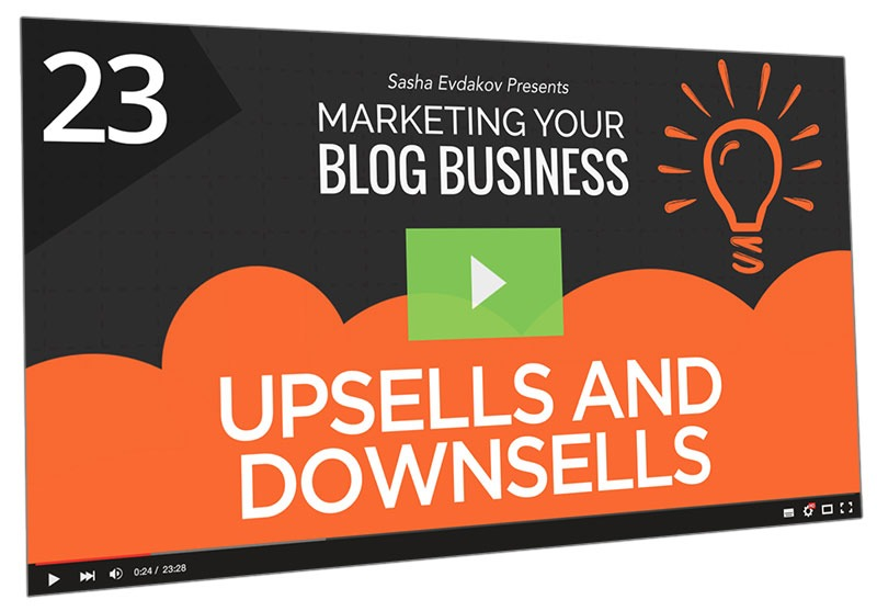 Marketing Your Blog Business Course Thumbnail for Module 23 Upsells and Downsells