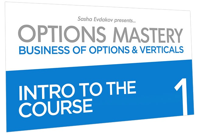 Business of Options and Verticals Options Mastery Course Thumbnail for Module 1 Intro to the Course