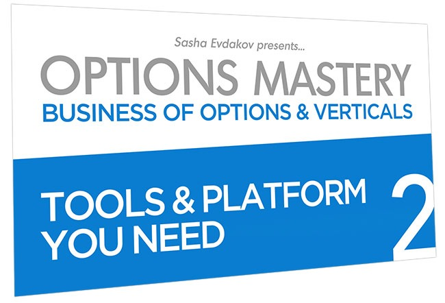 Business of Options and Verticals Options Mastery Course Thumbnail for Module 2 Tools & Platform You Need
