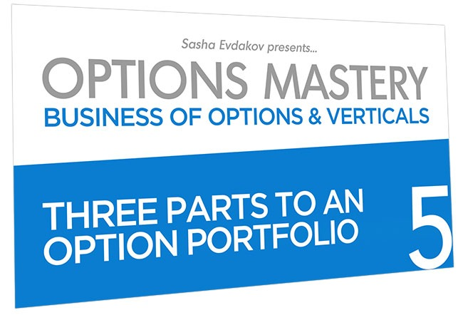 Business of Options and Verticals Options Mastery Course Thumbnail for Module 5 Three Parts to an Option Portfolio
