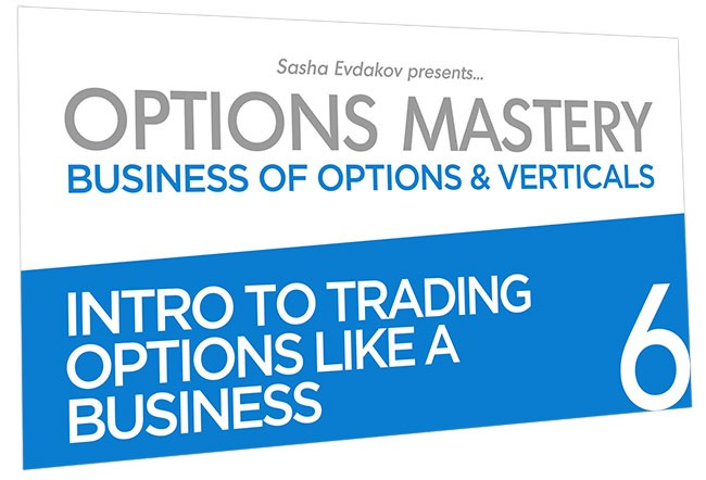 Business of Options and Verticals Options Mastery Course Thumbnail for Module 6 Intro to Trading Options Like a Business