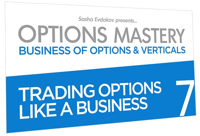 Business of Options and Verticals Options Mastery Course Thumbnail for Module 7 Trading Options Like a Business