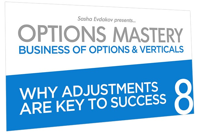 Business of Options and Verticals Options Mastery Course Thumbnail for Module 8 Why Adjustments are Key to Success