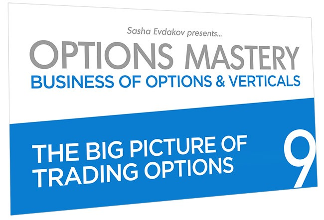Business of Options and Verticals Options Mastery Course Thumbnail for Module 9 The Big Picture of Trading Options