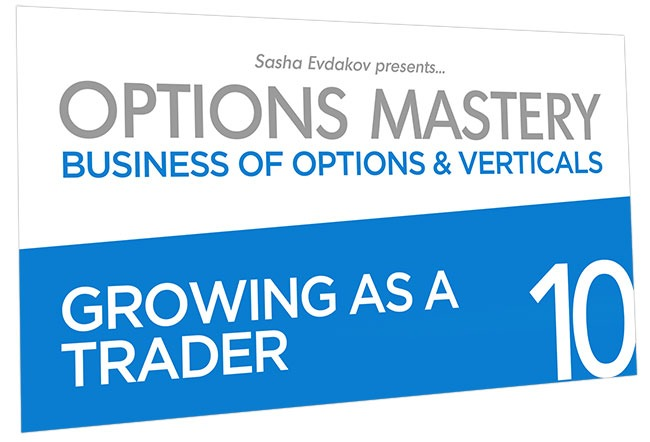 Business of Options and Verticals Options Mastery Course Thumbnail for Module 10 Growing as a Trader