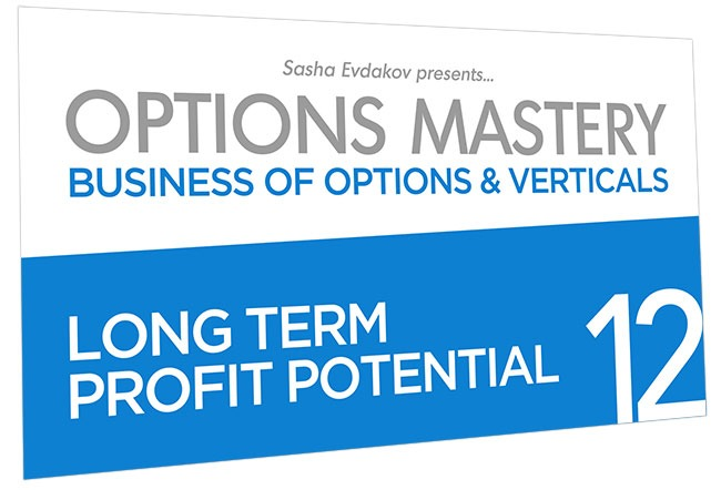 Business of Options and Verticals Options Mastery Course Thumbnail for Module 12 Long Term Profit Potential