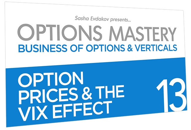 Business of Options and Verticals Options Mastery Course Thumbnail for Module 13 Option Prices & the VIX Effect