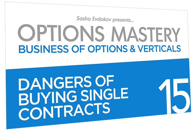 Business of Options and Verticals Options Mastery Course Thumbnail for Module 15 Dangers of Buying Single Contracts