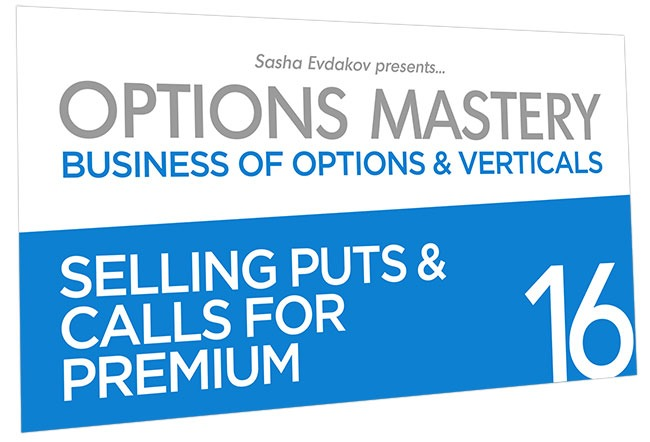 Business of Options and Verticals Options Mastery Course Thumbnail for Module 16 Selling Puts & Calls for Premium