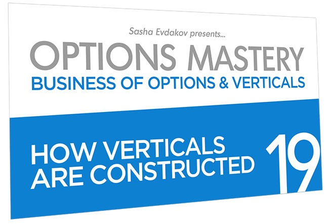Business of Options and Verticals Options Mastery Course Thumbnail for Module 19 How Verticals are Constructed
