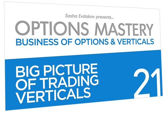 Business of Options and Verticals Options Mastery Course Thumbnail for Module 21 Big Picture of Trading Verticals