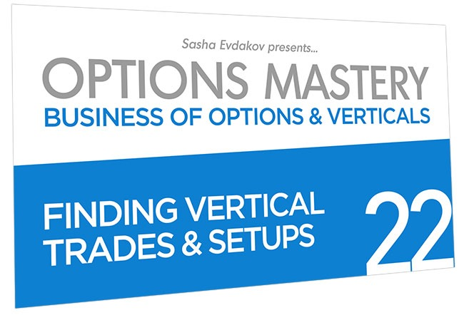Business of Options and Verticals Options Mastery Course Thumbnail for Module 22 Finding Vertical Trades & Setup