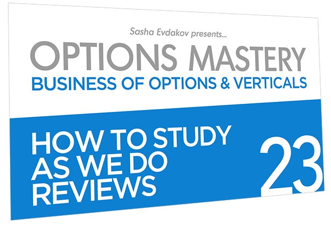 Business of Options and Verticals Options Mastery Course Thumbnail for Module 23 How to Study as We Do Reviews